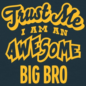 big bro trust me i am an awesome - Men's T-Shirt