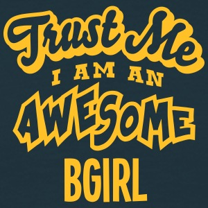 bgirl trust me i am an awesome - T-shirt Homme