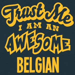 belgian trust me i am an awesome - Men's T-Shirt