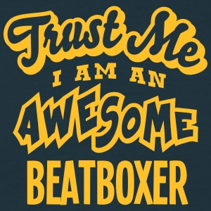 beatboxer trust me i am an awesome - Men's T-Shirt
