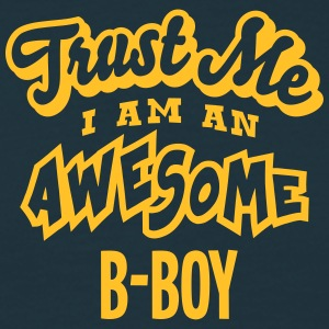 bboy trust me i am an awesome - T-shirt Homme