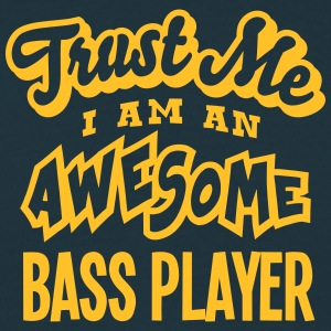 bass player trust me i am an awesome - T-shirt Homme