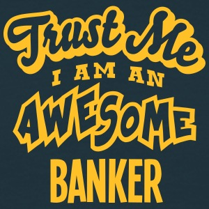 banker trust me i am an awesome - Men's T-Shirt
