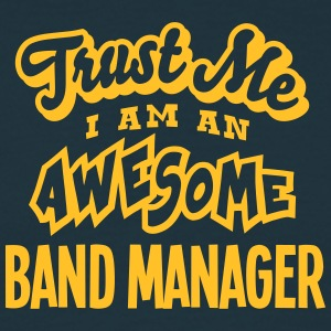 band manager trust me i am an awesome - T-shirt Homme