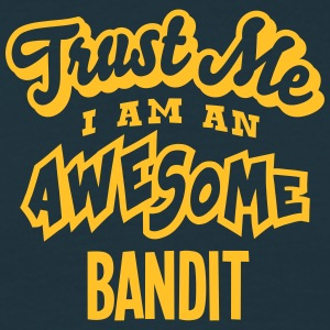 bandit trust me i am an awesome - Men's T-Shirt