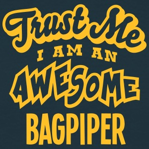 bagpiper trust me i am an awesome - Men's T-Shirt