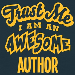 author trust me i am an awesome - Men's T-Shirt