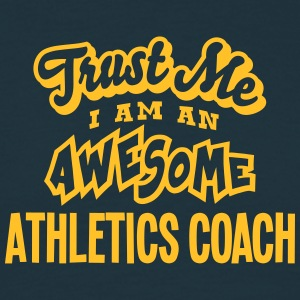 athletics coach trust me i am an awesome - Men's T-Shirt