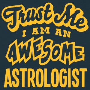 astrologist trust me i am an awesome - T-shirt Homme