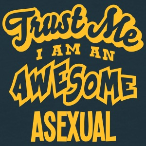 asexual trust me i am an awesome - Men's T-Shirt