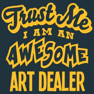 art dealer trust me i am an awesome - T-shirt Homme