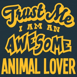 animal lover trust me i am an awesome - Men's T-Shirt