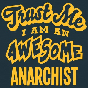 anarchist trust me i am an awesome - Men's T-Shirt