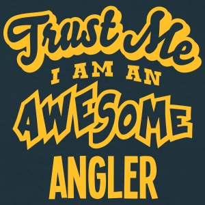 angler trust me i am an awesome - Men's T-Shirt