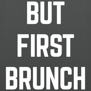 But First Brunch Funny Quote Sacs et sacs à dos - Tote Bag