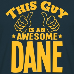this guy is an awesome dane - Men's T-Shirt