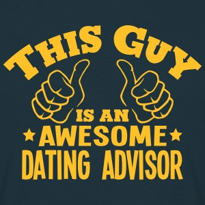 this guy is an awesome dating advisor - Men's T-Shirt