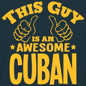 this guy is an awesome cuban - Men's T-Shirt