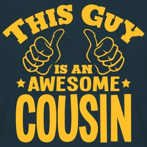 this guy is an awesome cousin - Men's T-Shirt