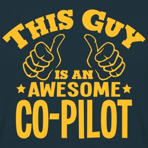 this guy is an awesome copilot - T-shirt Homme