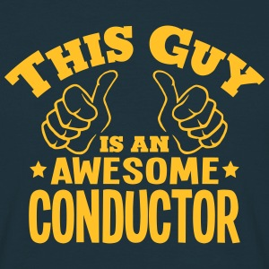 this guy is an awesome conductor - Men's T-Shirt