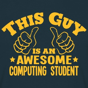 this guy is an awesome computing student - Men's T-Shirt