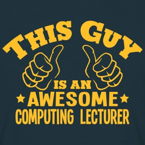this guy is an awesome computing lecture - Men's T-Shirt