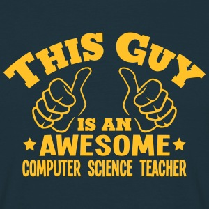 this guy is an awesome computer science  - T-shirt Homme