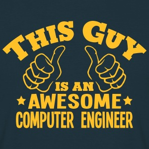 this guy is an awesome computer engineer - T-shirt Homme