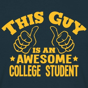 this guy is an awesome college student - Men's T-Shirt