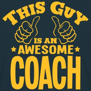 this guy is an awesome coach - Men's T-Shirt
