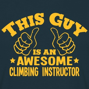 this guy is an awesome climbing instruct - Men's T-Shirt