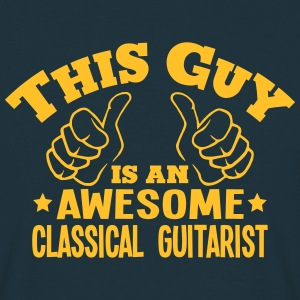 this guy is an awesome classical guitari - Men's T-Shirt