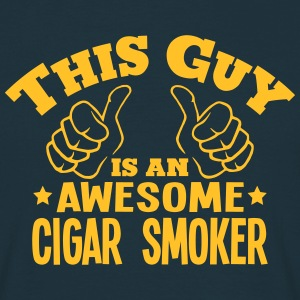 this guy is an awesome cigar smoker - Men's T-Shirt