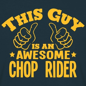 this guy is an awesome chop rider - Men's T-Shirt