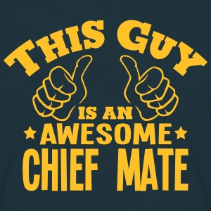 this guy is an awesome chief mate - Men's T-Shirt