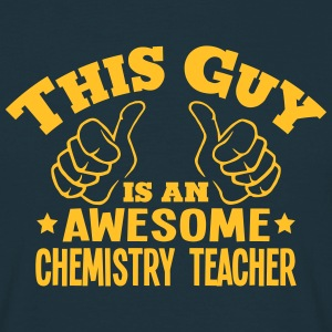 this guy is an awesome chemistry teacher - Men's T-Shirt