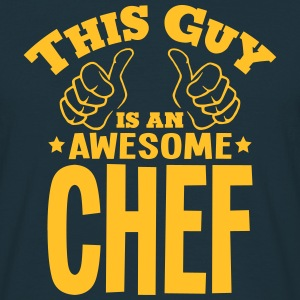 this guy is an awesome chef - Men's T-Shirt