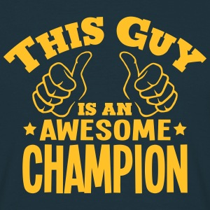 this guy is an awesome champion - Men's T-Shirt