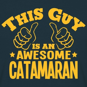 this guy is an awesome catamaran - Men's T-Shirt