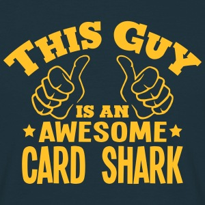 this guy is an awesome card shark - Men's T-Shirt