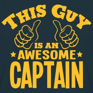 this guy is an awesome captain - Men's T-Shirt