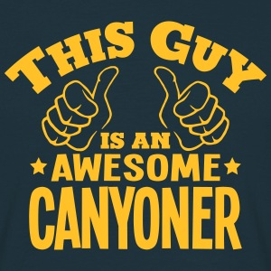 this guy is an awesome canyoner - Men's T-Shirt