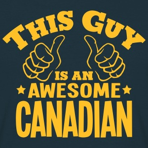 this guy is an awesome canadian - Men's T-Shirt