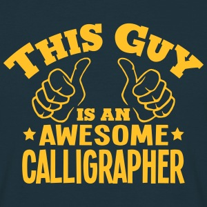 this guy is an awesome calligrapher - Men's T-Shirt