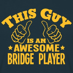 this guy is an awesome bridge player - Men's T-Shirt