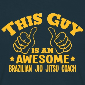 this guy is an awesome brazilian jiu jit - Men's T-Shirt