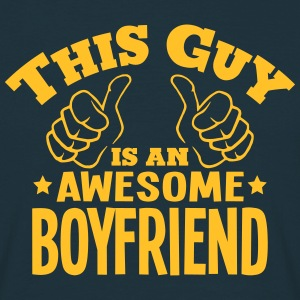 this guy is an awesome boyfriend - T-shirt Homme