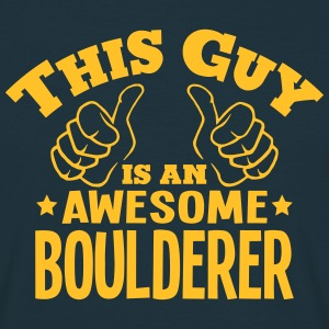 this guy is an awesome boulderer - Men's T-Shirt