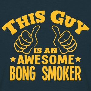 this guy is an awesome bong smoker - Men's T-Shirt